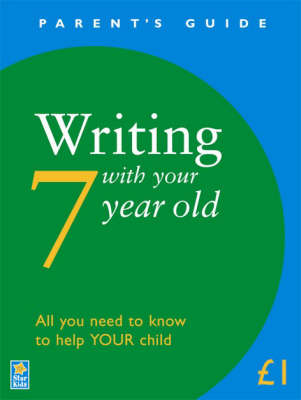 Writing with Your 7 Year Old - Parent's Guide (Paperback)