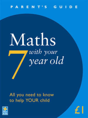 Maths with Your 7 Year Old - Parent's Guide (Paperback)