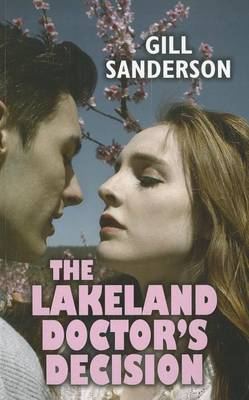 The Lakeland Doctor's Decision (Paperback)