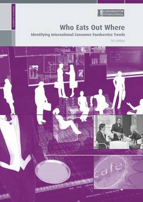 Who Eats Out Where: Identifying International Consumer Foodservice Trends (Paperback)