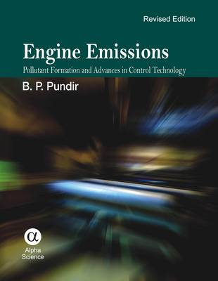Engine Emissions: Pollutant Formation and Advances in Control Technology (Hardback)