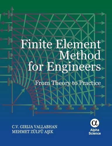 Finite Element Method for Engineers: From Theory to Practice (Hardback)