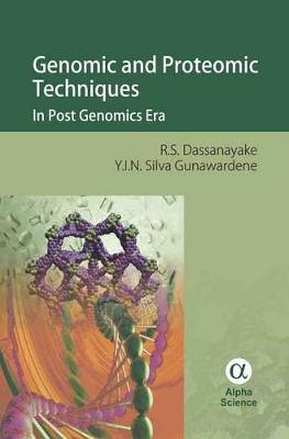 Genomic and Proteomic Techniques: In Post Genomics Era (Hardback)