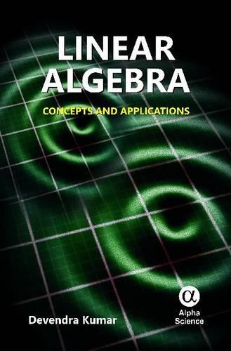 Linear Algebra: Concepts and Applications (Hardback)