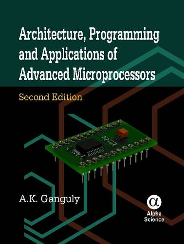 Architecture, Programming and Applications of Advanced Microprocessors (Hardback)