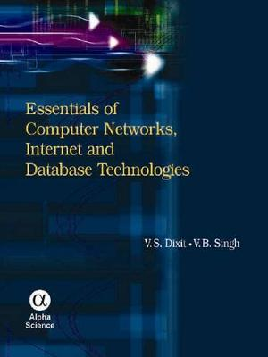 Essentials of Computer Networks, Internet and Database Technologies (Hardback)