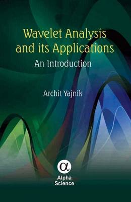 Wavelet Analysis and Its Applications: An Introduction (Hardback)