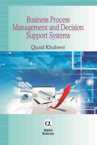 Business Process Management and Decision Support Systems (Hardback)