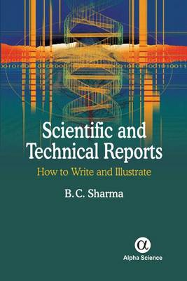 Scientific and Technical Reports: How to Write and Illustrate (Hardback)