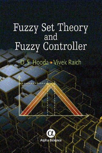 Fuzzy Set Theory and Fuzzy Controller (Hardback)