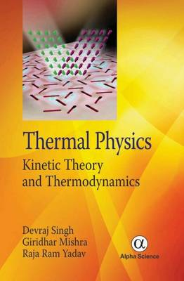 Thermal Physics: Kinetic Theory and Thermodynamics (Hardback)
