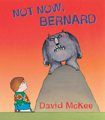 Not Now, Bernard (Hardback)