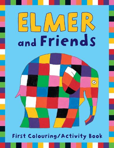 Elmer and Friends First Colouring Activity Book - Elmer Picture Books (Paperback)