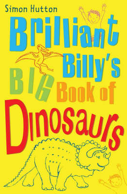 Brilliant Billy's Big Book of Dinosaurs - Brilliant Billy (Paperback)