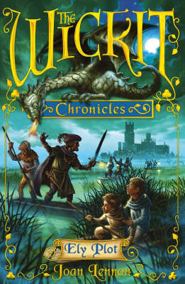 The Wickit Chronicles: Ely Plot - The Wickit Chronicles (Paperback)