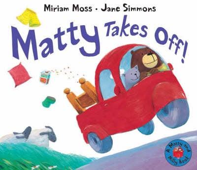 Matty Takes Off! - Matty and Milly (Hardback)
