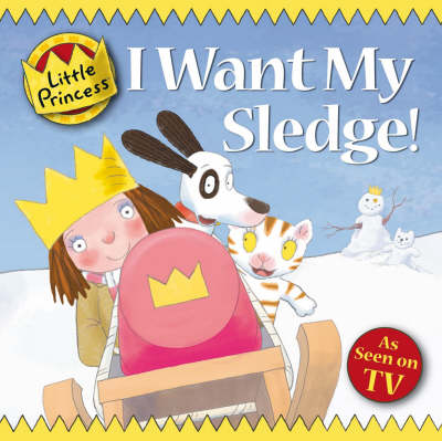 I Want My Sledge! - Little Princess 37 (Paperback)