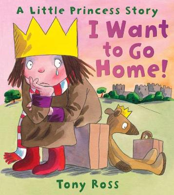 I Want to Go Home! (Little Princess) - Little Princess (Paperback)
