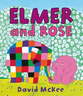 Elmer and Rose - Elmer Picture Books (Paperback)