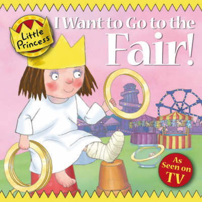 I Want to Go to the Fair! - Little Princess (Paperback)