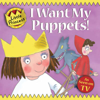 I Want My Puppets! - Little Princess (Paperback)