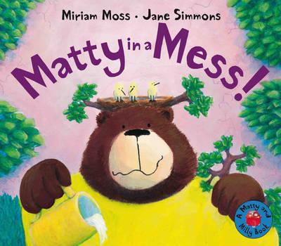 Matty in a Mess! - Matty and Milly (Hardback)