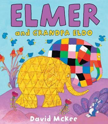 Elmer and Grandpa Eldo - Elmer Picture Books (Paperback)