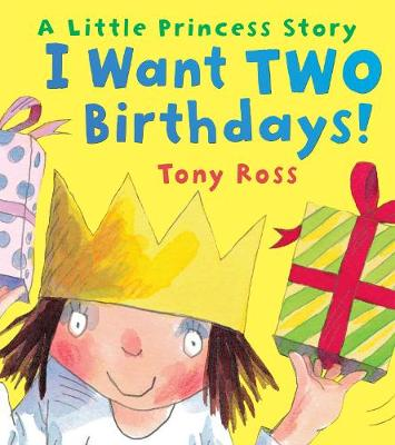 I Want Two Birthdays! (Little Princess) - Little Princess (Paperback)