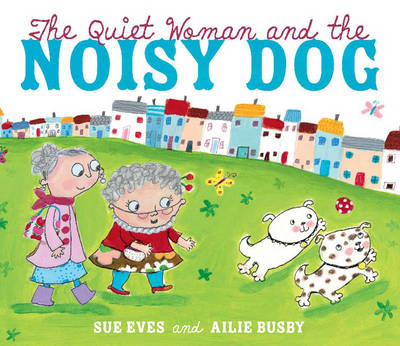 The Quiet Woman and the Noisy Dog (Paperback)