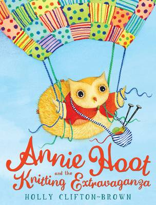 Annie Hoot and the Knitting Extravaganza (Hardback)