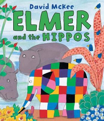 Elmer and the Hippos - Elmer Picture Books (Paperback)