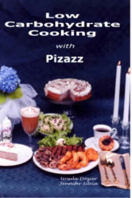 Low Carbohydrate Cooking with Pizazz (Paperback)