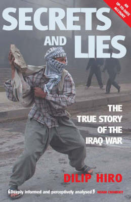 Secrets and Lies: The Planning, Conduct and Aftermath of Blair and Bush's War (Paperback)