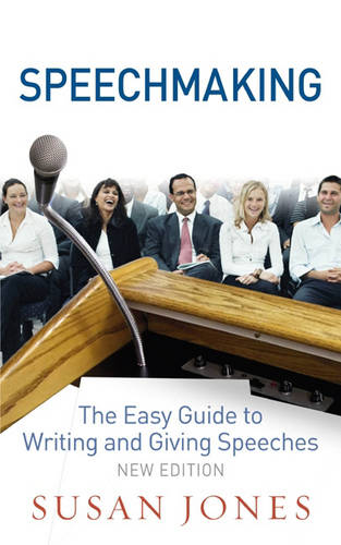 Speechmaking: The Easy Guide to Writing and Giving Speeches (Paperback)
