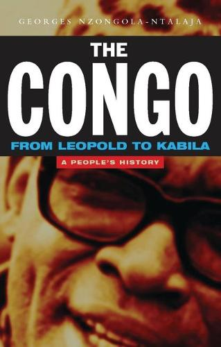 The Congo from Leopold to Kabila: A People's History (Hardback)