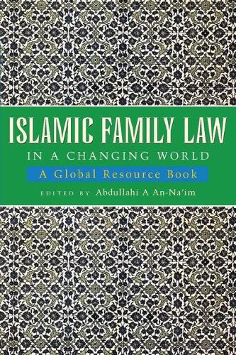 Islamic Family Law in a Changing World: A Global Resource Book (Paperback)