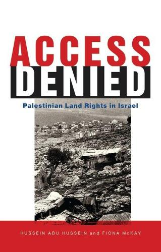 Access Denied: Palestinian Land Rights in Israel (Paperback)