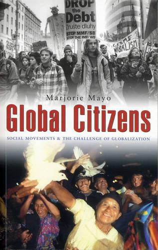 Global Citizens: Social Movements and the Challenge of Globalization (Paperback)