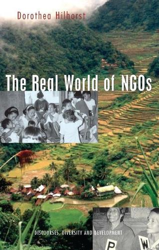 The Real World of NGOs: Discourses, Diversity and Development (Paperback)