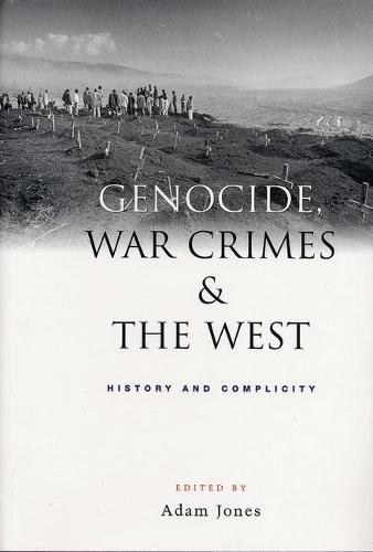 Genocide, War Crimes and the West: History and Complicity (Hardback)