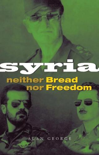 Syria: Neither Bread nor Freedom (Paperback)