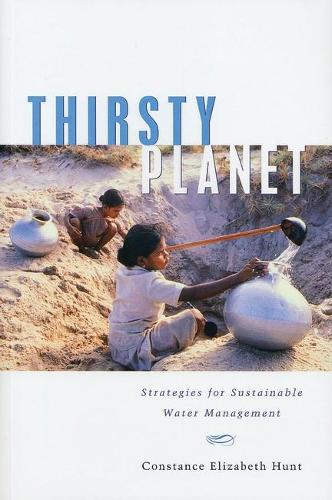 Thirsty Planet: Strategies for Sustainable Water Management (Hardback)