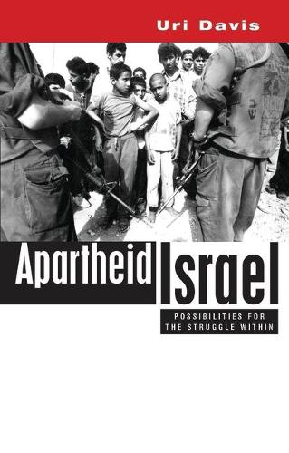 Apartheid Israel: Possibilities for the Struggle Within (Paperback)