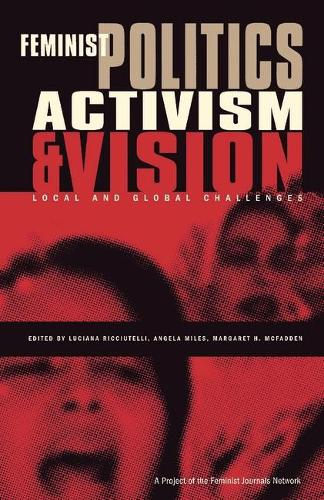Feminist Politics, Activism and Vision: Local and Global Challenges (Hardback)