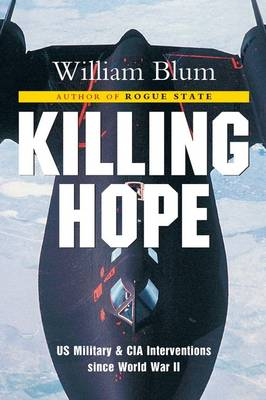 Killing Hope: US Military and CIA Interventions Since World War II (Paperback)