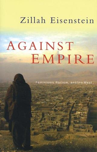 Against Empire: Feminisms, Racism and the West (Paperback)