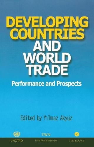 Developing Countries and World Trade: Performance and Prospects (Paperback)