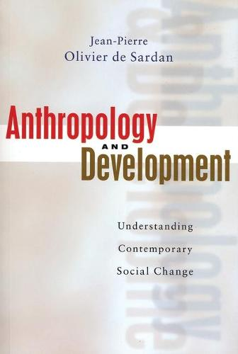 Anthropology and Development: Understanding Contemporary Social Change (Paperback)