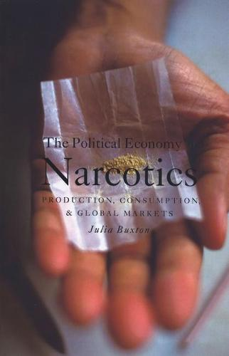 The Political Economy of Narcotics (Hardback)