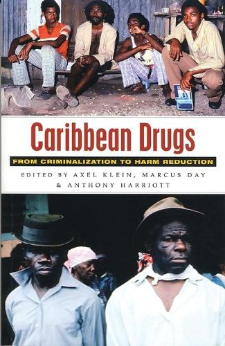 Caribbean Drugs: From Criminalization to Harm Reduction (Paperback)